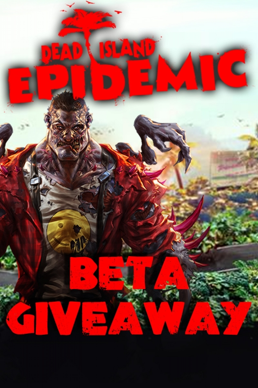 Dead Island Epidemic beta key
