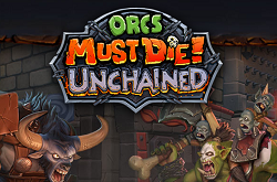 Orcs Must Die! Unchained - ����� �����, ����� � ���������� �������
