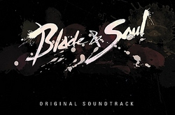Музыка из Blade & Soul - The Story (Original Soundtrack)