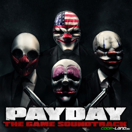 Музыка из PayDay - The Game Soundtrack (Original Game Soundtrack)