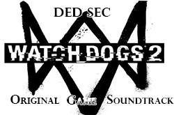 Музыка из Ded Sec - Watch Dogs 2 (Original Soundtrack)