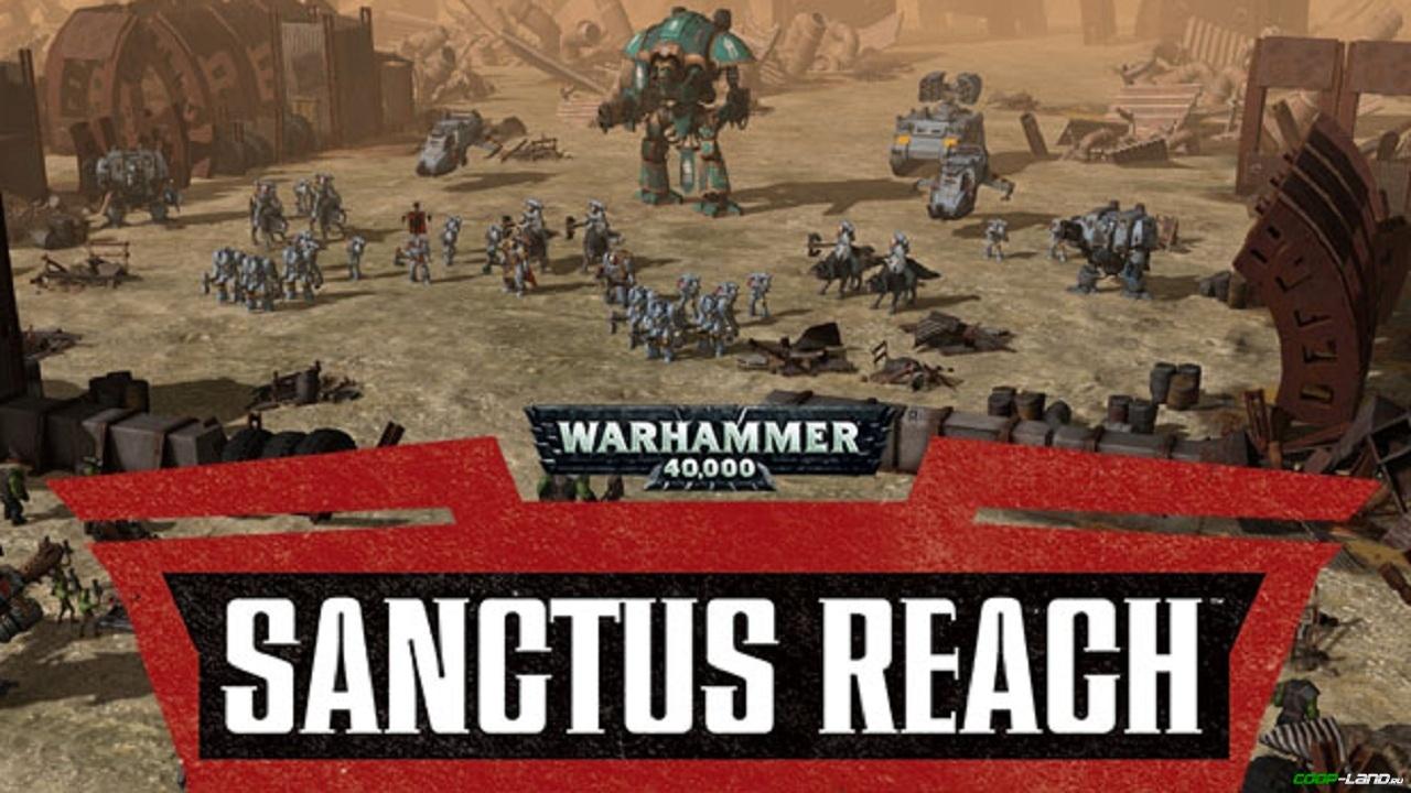 Warhammer 40 000 sanctus reach рецензия 869