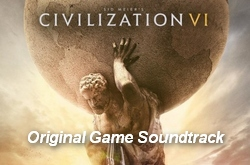Музыка из Sid Meier's Civilization VI (Original Game Soundtrack)