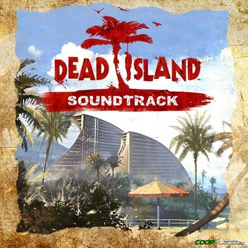Музыка из Dead Island (Original Soundtrack)
