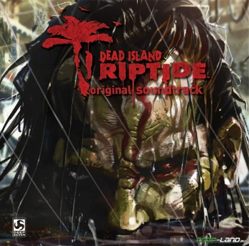 Музыка из Dead Island: Riptide (Original Game Soundtrack)